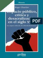 Chartier Roger. - Espacio público, crítica y desacralización [2003].pdf