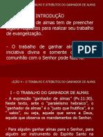 INTRODUÇÃO - O ganhador de almas tem de preencher alguns requisitos para realizar seu trabalho de evangelização