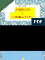 APRENDO A PERSIGNARME - copia.pptx
