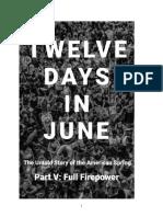 Twelve Days in June - Part V