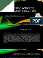 INVESTIGACION DE MERCADOS PARA CAFE COLOMBIANO