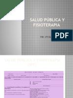 Salud Publica y Fisioterapia  presentacion Trayecto Inicial clase I