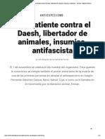 Antiespecismo _ Combatiente contra el Daesh, libertador de animales, insumiso, antifascista - El Salto - Edición General