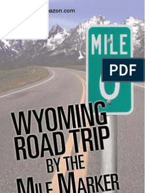 Wyoming Road Trip by the Mile Marker: Travel/Vacation Guide
