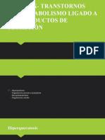 TRANSTORNOS DEL METABOLISMO LIGADO A LOS PRODUCTOS DE SECRECIÓN