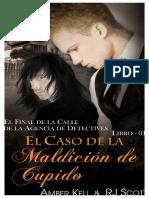 Agencia de detectives 'El final de la calle' 1 - El caso de la maldición de Cupido - Amber Kell y R.J. Scott.pdf
