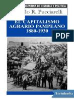 El capitalismo agrario pampeano 18801930 - Alfredo Pucciarelli