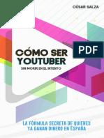 Cómo ser youtuber sin morir en el intento_ La fórmula secreta de quienes ya ganan dinero en España (Spanish Edition)