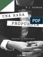 1-Saga Propuesta Indecente #1 - Una rara propuesta - R.J Roman.pdf