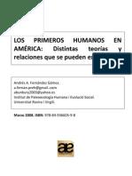 Fernández Gomez, A.A. (2008).Los primeros humanos en américa.AnidiaEditores,seccion de arqueologia, pp.1-49.Grupo editorial Ambosmundos-Colegio de España,Salamanca.