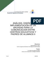 ANÁLISIS, DISEÑO E IMPLEMENTACIÓN DE UN BACKEND PARA LA COMUNICACIÓN ENTRE CENTROS EDUCATIVOS Y PADRES DE ALUMNOS II.pdf