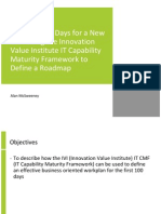 The First 100 Days for a New CIO - Using the Innovation Value Institute IT Capability Maturity Framework to Define a Roadmap