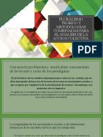 Pluralismo teorico y metodologias combinadas para el analisis