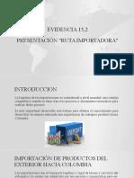 393988644-Evidencia-15-2-Presentacion-Ruta-Importadora