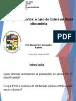 Aula 07 O perigo dos portos, o caso do cólera no Brasil oitocentista
