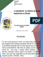Aula 09 - Em tempos de pandemia, os efeitos da gripe espanhola no Brasil