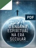 O Engano Espiritual Na Era Secular