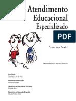 DAMÁZIO, M. F. M. Atendimento educacional especializado. Pessoa com surdez