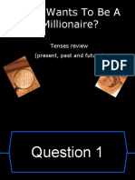 WHO WANTS TO BE A MILLIONAIRE TENSES