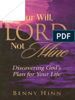 [Benny Hinn] Your Will, Lord Not Mine