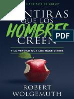 Mentiras que los Hombres Creen -  Y la Verdad que los Hace Libres (Robert Wolgemuth).pdf