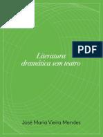 Vieira Mendes, J. M. - Literatura dramática sem teatro_dda2565513be473a483b866f8ca2994a