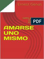 AMARSE UNO MISMO_ como amarte a ti mismo para encontrar la felicidad (Spanish Edition).pdf