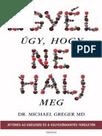 Dr. Michael Greger - Egyél úgy, hogy ne halj meg