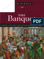 [gata] Ken Albala - The Banquet_ Dining in the Great Courts of Late Renaissance Europe-University of Illinois Press (2017).pdf