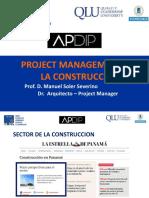 PROJECT MANAGEMENT EN LA CONSTRUCCION Prof. D. Manuel Soler Severino Dr. Arquitecto Project Manager