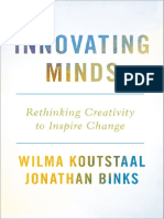 Innovating Minds Rethinking Creativity to Inspire Change by Wilma Koutstaal, Jonathan Binks (z-lib.org).pdf