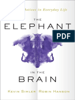 The Elephant in the Brain Hidden Motives in Everyday Life by Kevin Simler, Robin Hanson