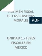 UNIDAD 1.- LEYES FISCALES EN MEXICO