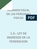 UNIDAD 1.3.- LEY DE INGRESOS DE LA FEDERACION