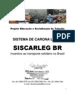 PROJETO SISCARLEG BR 2015  - SISTEMA DE CARONA LEGAL