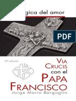 Papa Francsico_La logica del amor. Via crucis con el papa en la Plaza San Pedro.pdf