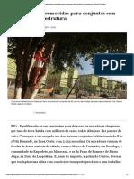 Favelas foram removidas para conjuntos sem qualquer infraestrutura - Jornal O Globo