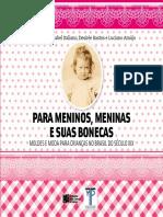 VIANA, Fausto et. al. Para meninos, meninas e suas bonecas