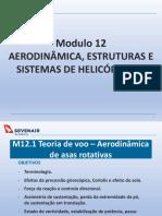 Apresentação M12.1 - Modulo 12 AERODINÂMICA, ESTRUTURAS E SISTEMAS DE HELICÓPTEROS
