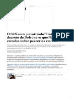 O SUS será privatizado_ Entenda decreto de Bolsonaro que libera estudos sobre parcerias em UBS - Saúde - Estadão.pdf