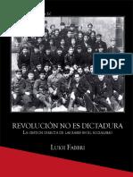 Fabbri, Luigi - Revolución No Es Dictadura (La Gestión Directa de Las Bases en El Socialismo) [La Neurosis o Las Barricadas Ed., 2013]