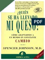 Johnson. S (2000). Quien Se Ha Llevado Mi Queso. Ediciones Urano. ISBN 978-84-95787-09-5