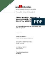 Trent'anni di Reti della Complessità presso la Casa della Cultura di Milano 16 febbraio 2011