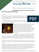 Jornal do Brasil - Autopsia Virtual Causas de morte da Família Imperial Brasileira