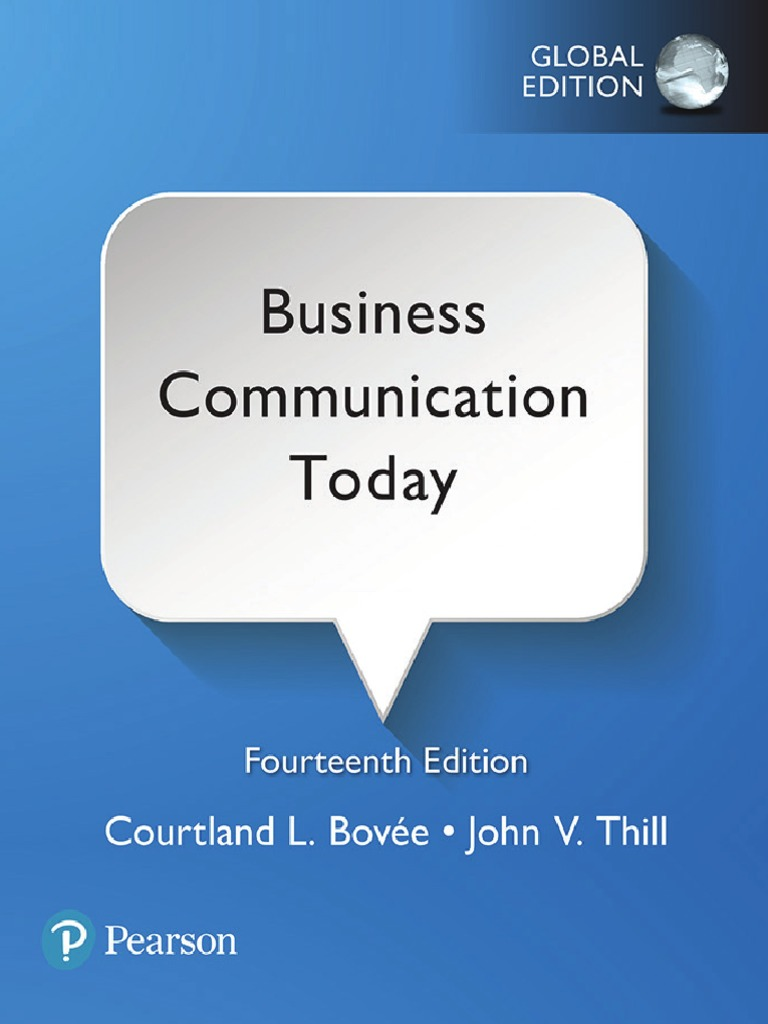 Business Communication Today By Bovee Courtland L Thill John V