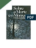 Sobre a Morte e o Morrer KÜBLER-ROSS, Elisabeth.pdf