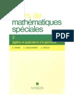 Cours de mathematiques speciales~ Tome 2 Algebre et applications a la geometrie - E. (Edmond) Ramis, C. (Claude) Deschamps, J. Odoux - 2225634041