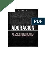 ADORACIÓN - El lado oscuro de la adoración moderna....docx