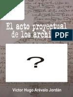 acto proyectual de los archivos, El - Victor Hugo Arevalo Jordan (480)