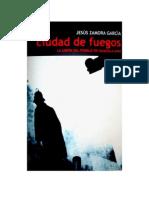 Jesús Zamora García, Ciudad de Fuegos, Historia de la Unión del Pueblo en Guadalajara, Tercera parte, 2007, Editorial Vavelia.